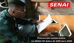 PROCURA POR CURSOS ONLINE NO SENAI-SP DOBRA DE 2019 PARA 2020