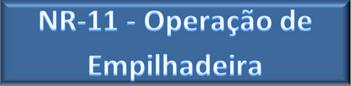 NR-11 - Operação de Empilhadeira