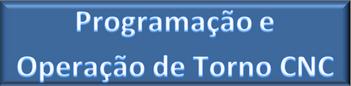 BTN_FIC_Programação e Operação de Torno CNC