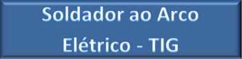 BTN_FIC_Soldador ao Arco Elétrico - TIG