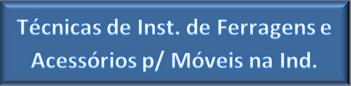 BTN_FIC_Técnicas de Instalação de Ferragens
