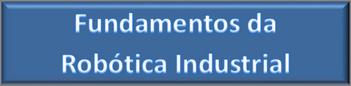 Fundamentos da Robótica Industrial